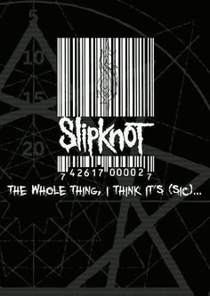Slipknot's bar code logo...I think it's (sic).