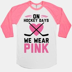 On Hockey Days We Wear Pink  #hockey #meangirls