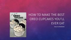 How to make delicious Oreo cupcakes!