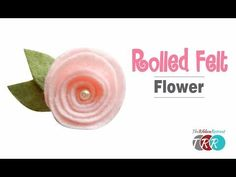 How to Make a Rolled Felt Flower – TheRibbonRetreat.com