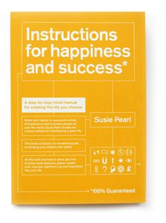 Instructions for Happiness and Success - Step by step manual for creating the life you choose.