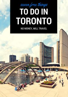 Great for traveling on a budget! Free Things to Do in Toronto