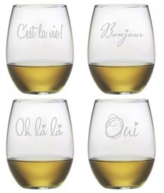 C'est la vie.  Bonjour, Oh la la, Oui For a quick French 101 lesson, these glasses will have you speaking the language of love.