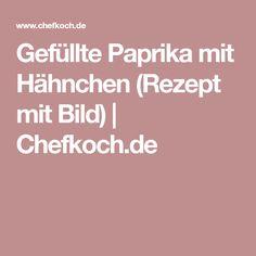 Gefüllte Paprika mit Hähnchen (Rezept mit Bild)   Chefkoch.de