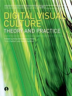 Digital Visual Culture: Theory and Practice by Hazel Gardiner   LibraryThing