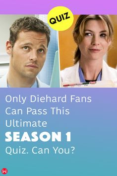 Take this fun Grey's quiz about season one of Grey's Anatomy including character and plot details. Only true fans will pass. #season1 #greysseason1 #greys #GreysAnatomy #greysquiz #greysnostalgia #greysAnatomyTrivia #mcdreamy #izziestevens #greystragedies #greysfirstseason #greysanatomyscene #Alexkarev
