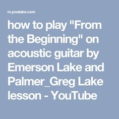 "how to play ""From the Beginning"" on acoustic guitar by Emerson Lake and Palmer_Greg Lake lesson - YouTube"