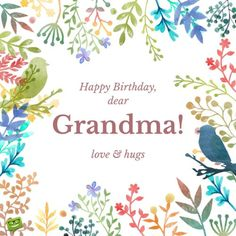 Love and hugs. In a frame of hand drawn flowers. – Birthday Wishes Expert Birthday Wishes And Images, Happy Birthday Messages, Birthday Greetings, Wishes Images, Happy Birthday Grandma Quotes, Happy Birthday Dear, Birthday Msgs, Birthday Cards, Birthday Stuff