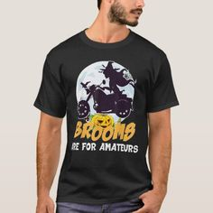 Brooms Are For Amateurs Funny Motorbike Biker Hall T-Shirt riding quotes motorcycle, biker birthday, harley davidson birthday quotes #bikersoul #bulletrider #superbikelove, 4th of july party Biker Quotes, Car Quotes, Biker Halloween, Dude Where's My Car, Biker Birthday, Biker Shop, Harley Davidson Birthday, Riding Quotes, Super Bikes