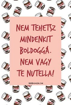 Ez lesz a háttérképem❤ Words Quotes, Life Quotes, Sayings, Nutella Quotes, Funny Images, Funny Photos, Meant To Be Quotes, Good Sentences, Picture Quotes
