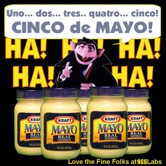 The Count Loves Cinco de Mayo! (Just found out that the actor who did his voice has left us...