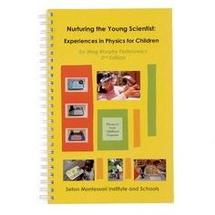 Nurturing the Young Scientist book. Includes dozens of matter and energy activities—solids, liquids, light, heat, sound, gravity, and more.