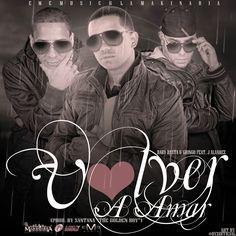 "Descargar: Baby Rasta y Gringo Feat J Alvarez – Volver Amar (Prod. By Santana ""The Golden Boy"") (Cover) | • Descargar Gratis En MuyMusica.com"