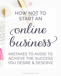 How NOT to start an online business - mistakes to avoid to achieve the success every woman entrepreneur or blogger desires and deserves