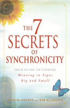 The 7 Secrets of Synchronicity: Your Guide to Finding Meaning in Signs Big and Small by Trish MacGregor. $9.99