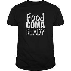 Food coma ready thanksgiving holiday - Tshirt