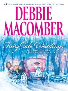 books by debbie macomber | Fairy Tale Weddings by Debbie Macomber: Book Review › Muggle-Born ...