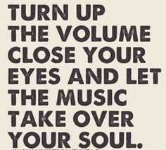 Turn up the volume. Close your eyes and let the music take over your soul! There is nothing better than when you emotionally connect your soul to song lyrics. They can act as a friend, a lover or even a therapist. Just me and the music Lyric Quotes, Me Quotes, Happy Quotes, Concert Quotes, Qoutes, Dance Quotes, Happiness Quotes, Heart Quotes, Friend Quotes