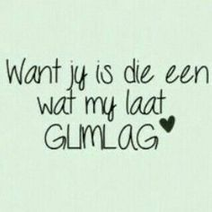 glimlag The Power Of Love, My Love, Afrikaanse Quotes, Love Quotes, Inspirational Quotes, Favorite Quotes, Qoutes, Poetry, Wisdom