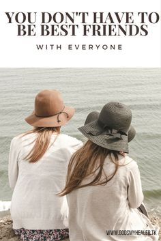 You Don't Have To Be Best Friends With Everyone | Godsmyhealer Blog