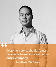 Tony Hsieh Quote // 8 Customer Service Quotes That Will Transform the Way You Run Your Business