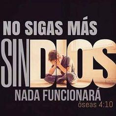 No Sigas Más Sin DIOS, Nada Funcionará - Oseas 4:10. A Dios Sea la Gloria.