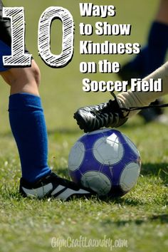 10 Ways to Show Kindness on the soccer field with free printable activity pack