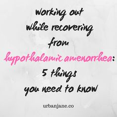 5 things you should keep in mind when working out and recovering from hypothalamic amenorrhea!