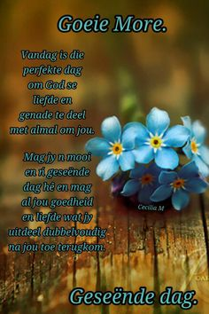 Good Morning Wishes, Good Morning Quotes, Lekker Dag, Goeie More, Evening Greetings, Afrikaanse Quotes, Goeie Nag, Special Quotes, Positive Thoughts