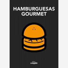 58 recetas de hamburguesas gourmet - Diario de Gastronomía: Cocina, vino, gastronomía y recetas gourmet Great Books To Read, Good Books, This Book, Tapas, Best Selling Books, Nonfiction Books, Books Online, Audio Books, Food And Drink
