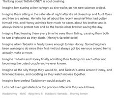 All of this would've happened if Tadashi hadn't run into the fire. In memory of the most perfect ship, along with Jelsa and others, Disney And More, Disney Love, Disney Magic, Disney Animation, Animation Film, Disney And Dreamworks, Disney Pixar, New Science Project, Big Hero 6 Tadashi