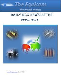 daily-mcx-newsletter-08-oct-2013 by Richa  Sharma via Slideshare
