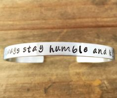 Always Stay Humble and Kind cuff bracelet. Jewelry by JustJaynes on Etsy