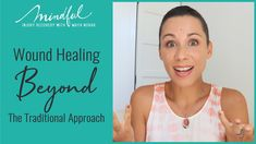 Wound Healing Beyond The Traditional Approach - How To Heal Better And Faster Wound Healing, Medicine, Mindfulness, Traditional, Medical Technology, Medical, Awareness Ribbons