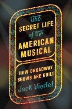 For almost thirty years, Jack Viertel has been a major figure in the Broadway theater world--he's helped create…