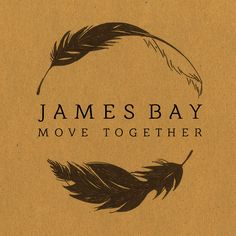James Bay - Move Together
