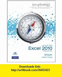 Exploring Microsoft Office Excel 2010 Introductory (9780135098479) Robert Grauer, Mary Anne S. Poatsy, Keith Mulbery, Lynn Hogan , ISBN-10: 0135098475  , ISBN-13: 978-0135098479 ,  , tutorials , pdf , ebook , torrent , downloads , rapidshare , filesonic , hotfile , megaupload , fileserve