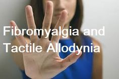 Fibromyalgia and Tactile Allodynia.When Your Skin Hurts From a Simple Touch