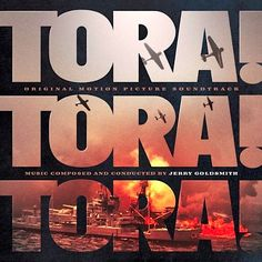 """""""Tora! Tora! Tora!"""" (1970).  Music from the movie soundtrack.  This is a 2011 La La Land release."""