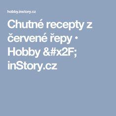 Chutné recepty z červené řepy • Hobby / inStory.cz