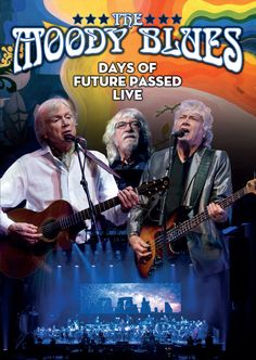 """The Moody Blues """"Days Of Future Passed Live"""" to be released on March 23, 2018 - Goldmine Magazine"""