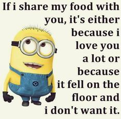 It's true for the first part, but the second part is just too funny. XD #minion #hilarious