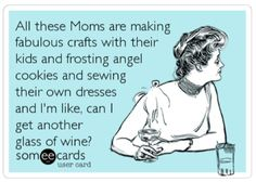 Image from https://threeormore.files.wordpress.com/2013/02/another-glass-of-wine-someecards.jpg.
