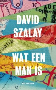 ChantalH's Walhalla der Boeken: Wat een man is - David Szalay