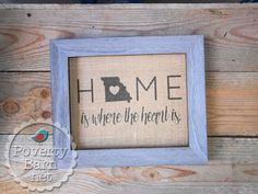 """Home is where the heart is"" burlap print featuring the state of your choice. All 50 states available. #HomeDecor #HandmadeInAmerica"