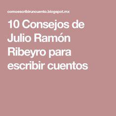 10 Consejos de Julio Ramón Ribeyro para escribir cuentos