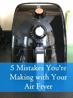 Don't make these simple mistakes when using your air fryer. Learn how to use one the right way and enjoy this appliance to its full potential.