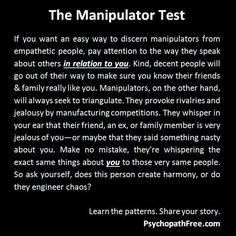 Manipulation of narcissistic sociopath relationship abuse: Does he create harmony or engineer chaos? No wonder he never wanted me around his friends....everyone who meets me, likes me. He kept making me feel like I was the issue.