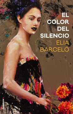 Pero Qué Locura de Libros.: EL COLOR DEL SILENCIO /Elia Barceló / Roca Editori...