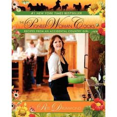 The Pioneer Woman Cooks: Recipes from an Accidental Country Girl, Drummond, Ree: Cooking, Food & Wine : Walmart.com